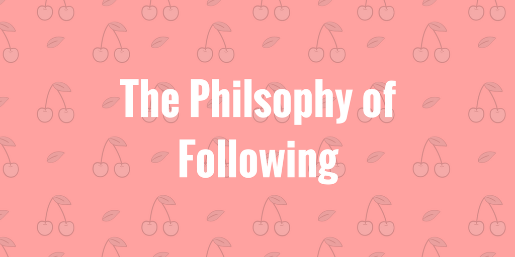 My Philosophy of Following